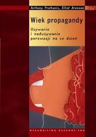 Dzieło Wiek propagandy. Używanie i nadużywanie perswazji na co dzień