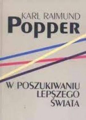 Karl Popper W poszukiwaniu lepszego świata